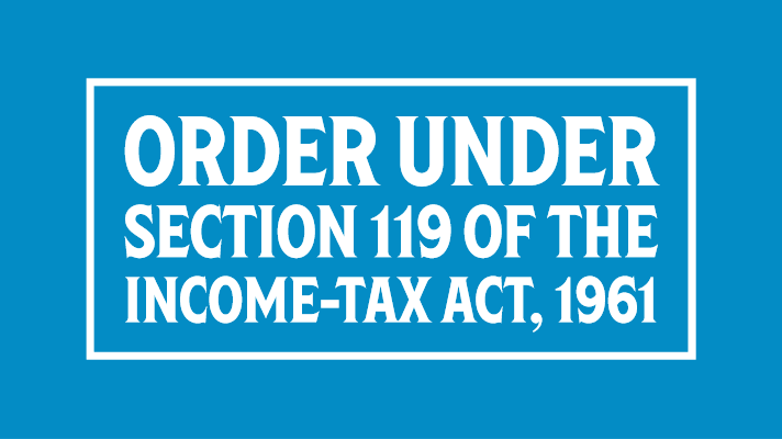 Order under section 119 of the Income-tax Act, 1961